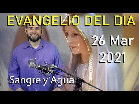 Evangelio Del Dia de Hoy Viernes 26 Marzo 2021El Señor Guerrero Poderoso Esta Conmigo Sangre y Agua