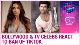 Bollywood celebs and TV celebs react to TikTok and chinese apps ban - ZOOMDEKHO