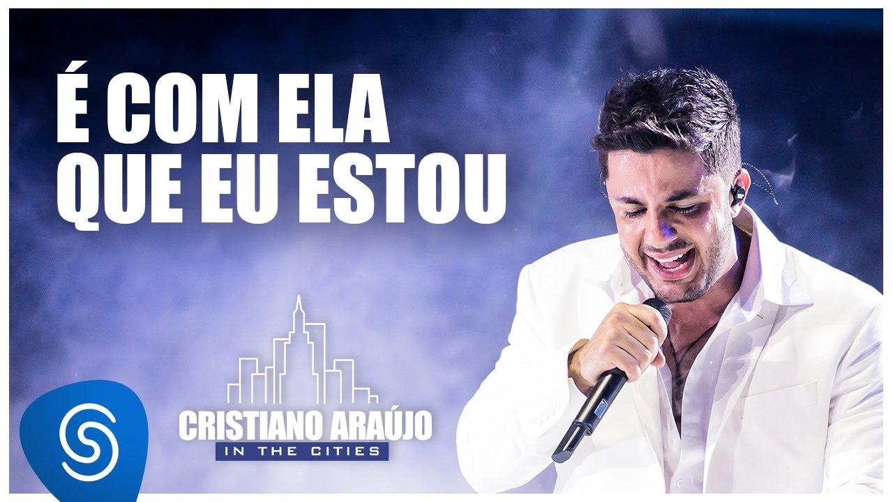É Com Ela Que Eu Estou - Cristiano Araújo