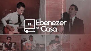 Ebenezer En Casa   Alabanza y Adoración   7 de junio del 2020   PM