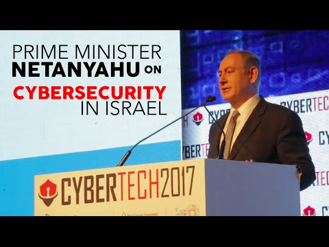 PRIME MINISTER NETANYAHU on CYBERSECURITY IN ISRAEL