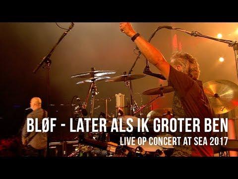 BLØF speelt 'Later Als Ik Groter Ben' live op Concert at SEA 2017. Video: Corrino Festival: Concert at SEA 2017 Volg BLØF ook via: https://www.facebook.com/Blof/ https://www.instagram.com/blof/ https://twitter.com/blof http://www.blof.nl/