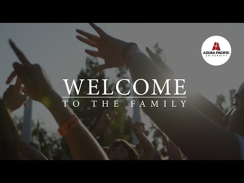 Welcome to the Family | Azusa Pacific University Orientation 2016