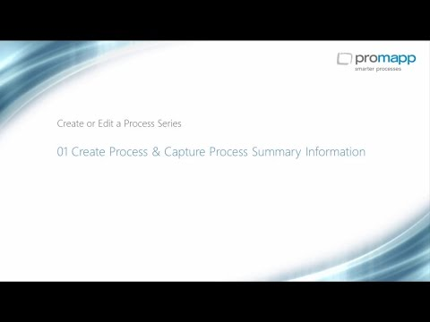 Create or Edit a Process Series: 01 Create a Process & Capture Process Summary Information