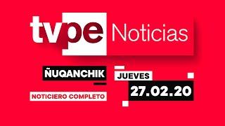 Ñuqanchik (27/2/2020) | TVPerú Noticias