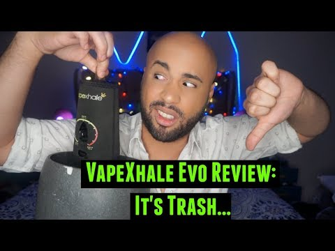 Updated VapeXhale Evo Vaporizer Review: IT'S TRASH!!!!