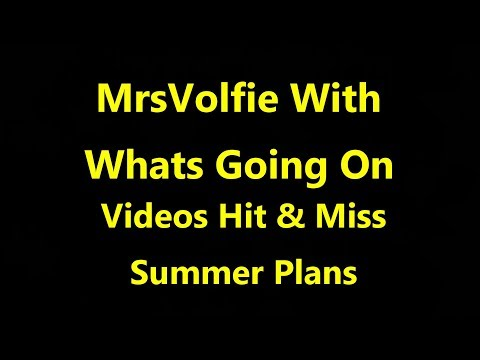 What's Going On Videos Hit& Miss & Summer Plans
