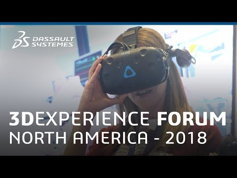3DEXPERIENCE FORUM North America 2018 Highlights - Dassault Systèmes