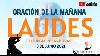 LAUDES DEL DÍA DE HOY, DOMINGO 13 DE JUNIO. ORACIÓN DE LA MAÑANA