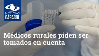 Médicos rurales piden ser tomados en cuenta para la primera fase de vacunación COVID