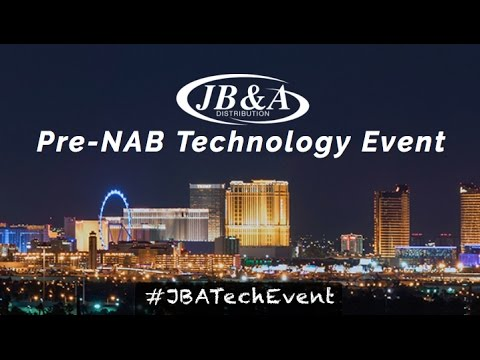 JB&A's pre-NAB Technology Event 2017 Trailer
