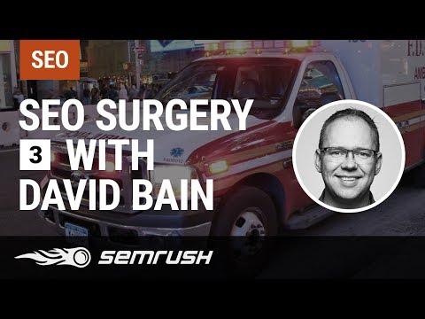 SEO Surgery with David Bain Episode 3