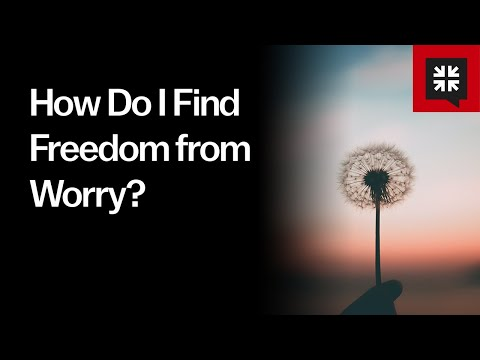 How Do I Find Freedom from Worry? // Ask Pastor John