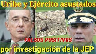 Uribe y Ejército asustados por investigación de la JEP. caso FALS0S P0SITIV0S