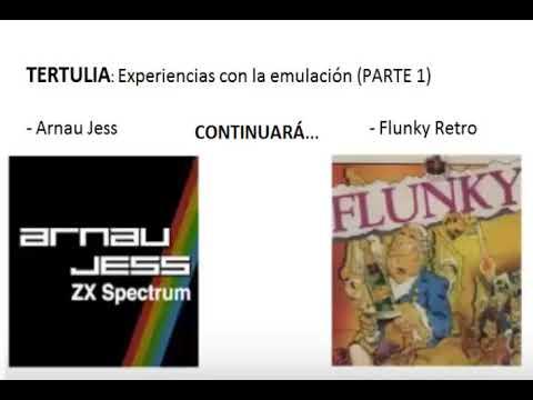 TERTULIA - | Con Flunky Retro y Arnau Jess | - EMULACIÓN: experiencias propias