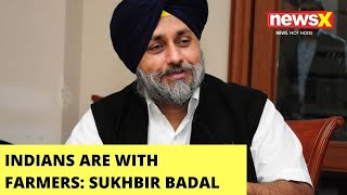 'Indians Are With Farmers'   Sukhbir Singh Badal Speaks To NewsX   NewsX - NEWSXLIVE