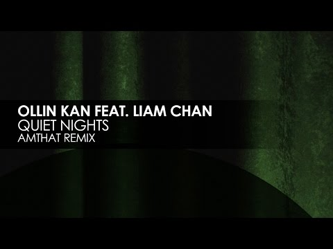 Ollin Kan featuring Liam Chan - Quiet Nights (AmThat Remix) [Teaser]