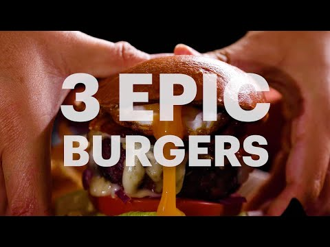 3 Epic Burger Recipes You Can Make Right at Home!   Tastemade Staff Picks