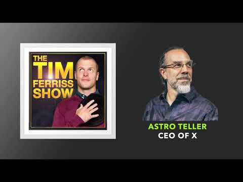 Astro Teller, CEO of X | The Tim Ferriss Show (Podcast)