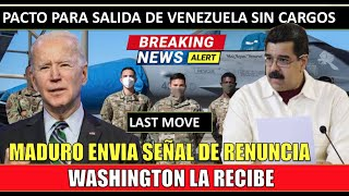 Maduro envi?a SEN?ALES a Washington de su renuncia hoy 12 mayo 2021