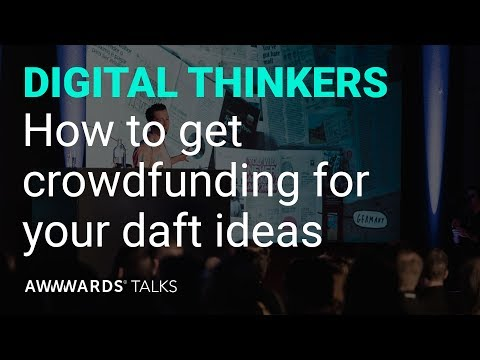 How to get crowdfunding for your daft ideas by Mr.Bingo at Awwwards Conference London