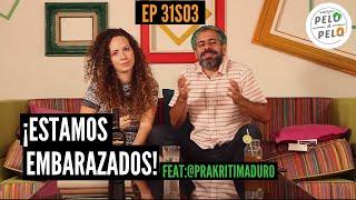 Ep. 31 T3: Estamos embarazados! Invitada: @prakritiMaduro VAMOS PELO A PELO