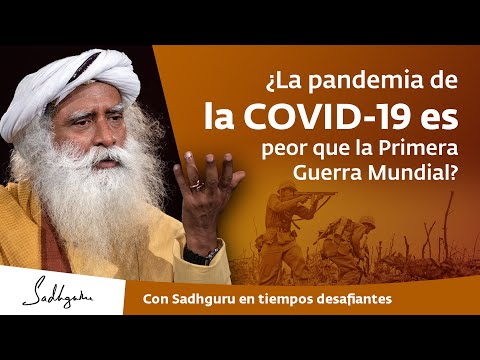 ¿La pandemia de la COVID-19 es peor que la Primera Guerra Mundial? | Darshan semanal con Sadhguru