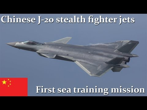 Chinese J-20 stealth fighter jets carry out first sea training mission