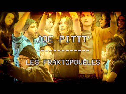 Joe Pittt' a deux femmes - Les Fraktopouêles - PARTY !