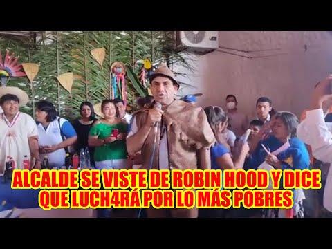 JAVIER NOGAL ALCALDE DE SANTA ROSA DE YACUMA APAR3CIÓ VESTIDO DE ROBIN HOOD SUPER HÉROE DE PELÍCULAS