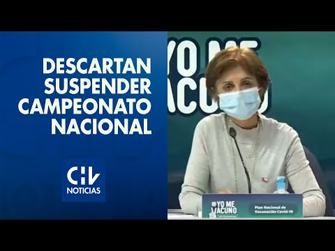 Subsecretaria Daza descartó por el momento suspender el Campeonato Nacional por la pandemia