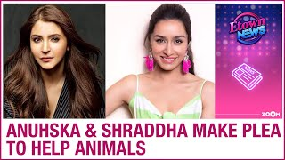 Anushka Sharma and Shraddha Kapoor RAISE their voices against animal cruelty and brutality - ZOOMDEKHO