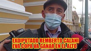 EVA COPA GANARÁ EN LA CIUDAD DEL ALTO MENCIONÓ EXDIPUTADO REMBERTO CALANI..