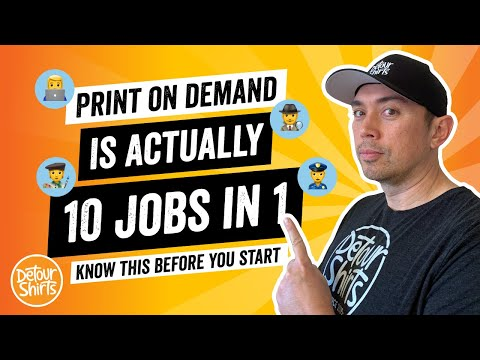 Things you need to know to do print on demand. The 10 Jobs You Will Do.. Know This Before Starting.