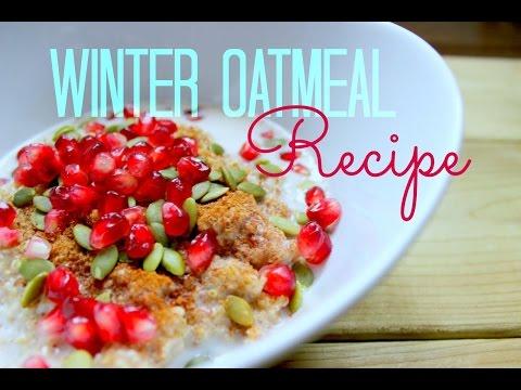 Winter Oatmeal Recipe ❄ Healthy Breakfast Ideas