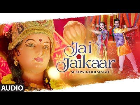 Full Audio: Jai Jaikaar | Sukhwinder Singh | Arjan Bajwa, Hritiqa Chheber | Murali Agarwal | Raaj A