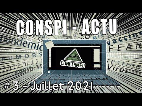 Conspi-actu #3 - Juillet 2021