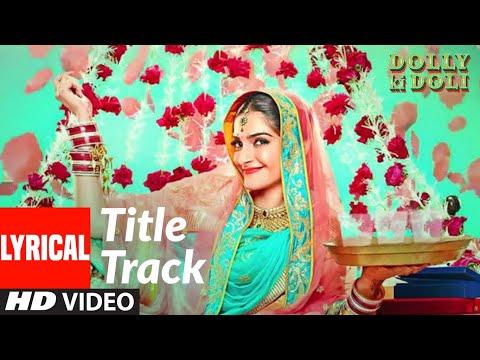 Lyrical : 'Dolly Ki Doli' | Sonam Kapoor Pulkit Samrat, Rajkumar Rao | Divya Kumar | Sajid-Wajid |