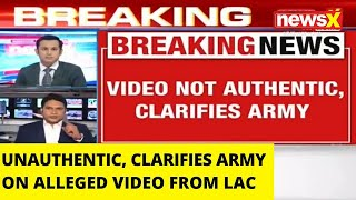 UNAUTHENTIC, ARMY CLEARS THE AIR ON ALLEGED VIDEO FROM LAC |NewsX - NEWSXLIVE