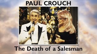 Paul Crouch: The Death of a Salesman