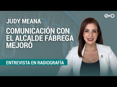 Judy Meana aseguró que tiene mejor comunicación con Alcalde Fábrega | RadioGrafía