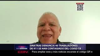 Sinatrae denuncia 40 trabajadores de 911 se han contagiado del Covid-19