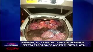 Armada, J-2, CESFRONT y DICRIM detienen jeepeta cargada de ajo en Puerto Plata