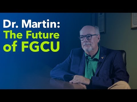 Dr. Martin: The Future of FGCU