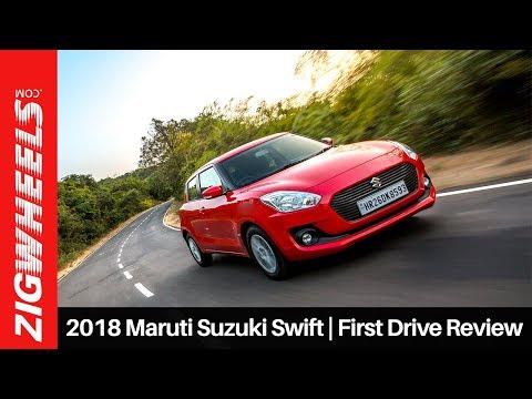 2018 Maruti Suzuki Swift | First Drive Review | ZigWheels.com