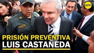 Audiencia de prisión preventiva contra Luis Castañeda Lossio