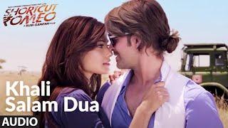 Khali Salam Dua (Audio) | Shortcut Romeo | Neil Nitin Mukesh | Mohit Chauhan , Himesh Reshammiya - TSERIES