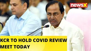 KCR TO HOLD REVIEW MEET ON COVID SITUATION TODAY |NewsX - NEWSXLIVE