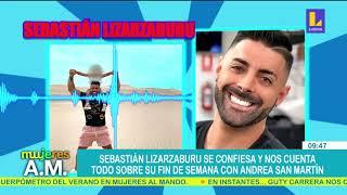 ???? Sebastian Lizarzaburu se confiesa y nos cuenta todo sobre su fin de semana con Andrea San Martin