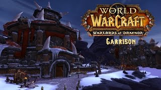 Warlords of Draenor: Garrison Overview (Guide)